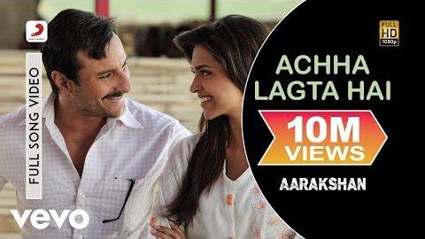 Achha lagta hai- Lyrics - Aarakshan