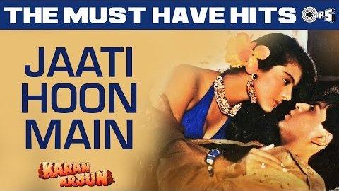 Jaati Hoon Main Lyrics - Karan Arjun