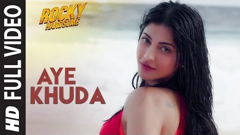 Aye Khuda Video  & Lyrics - Rocky Handsome