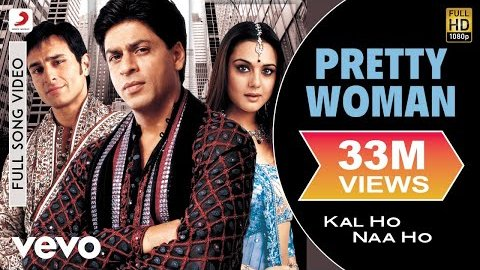 Pretty Woman Lyrics - Kal Ho Naa Ho